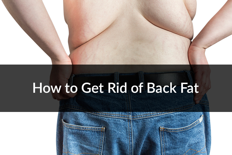 how-to-get-rid-of-back-fat